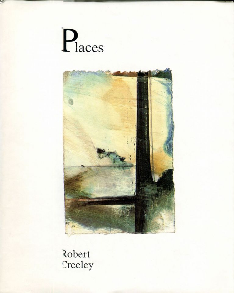 Places. Robert Creeley, Susan Barnes.