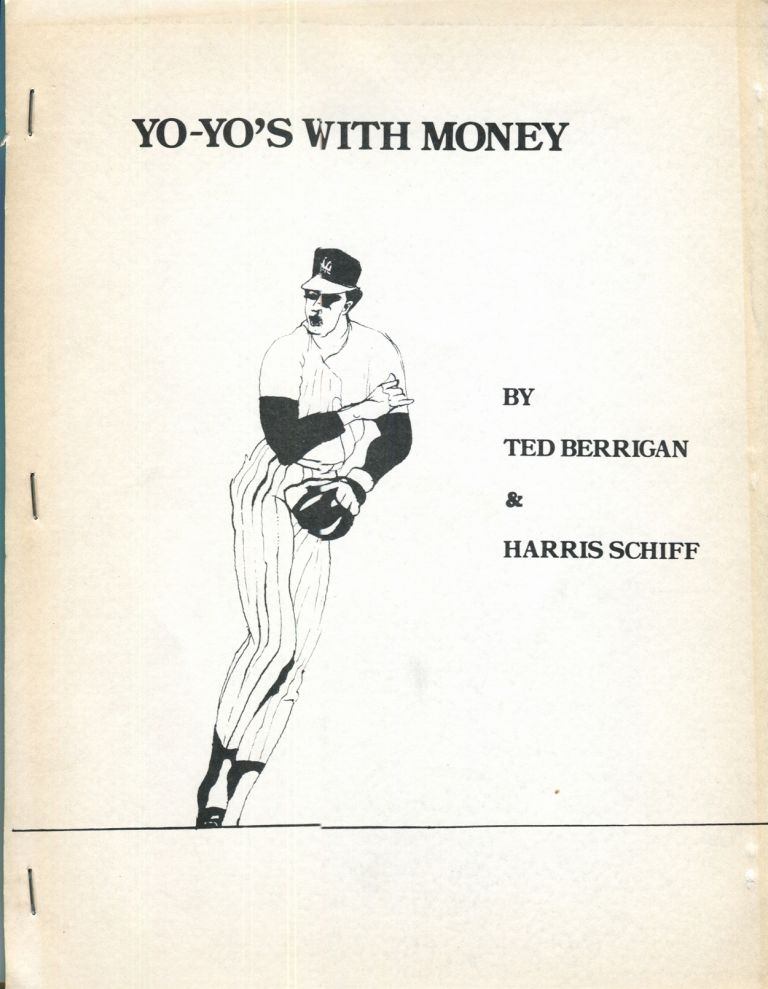 Yo-Yo's With Money. Ted Berrigan, Harris Schiff.