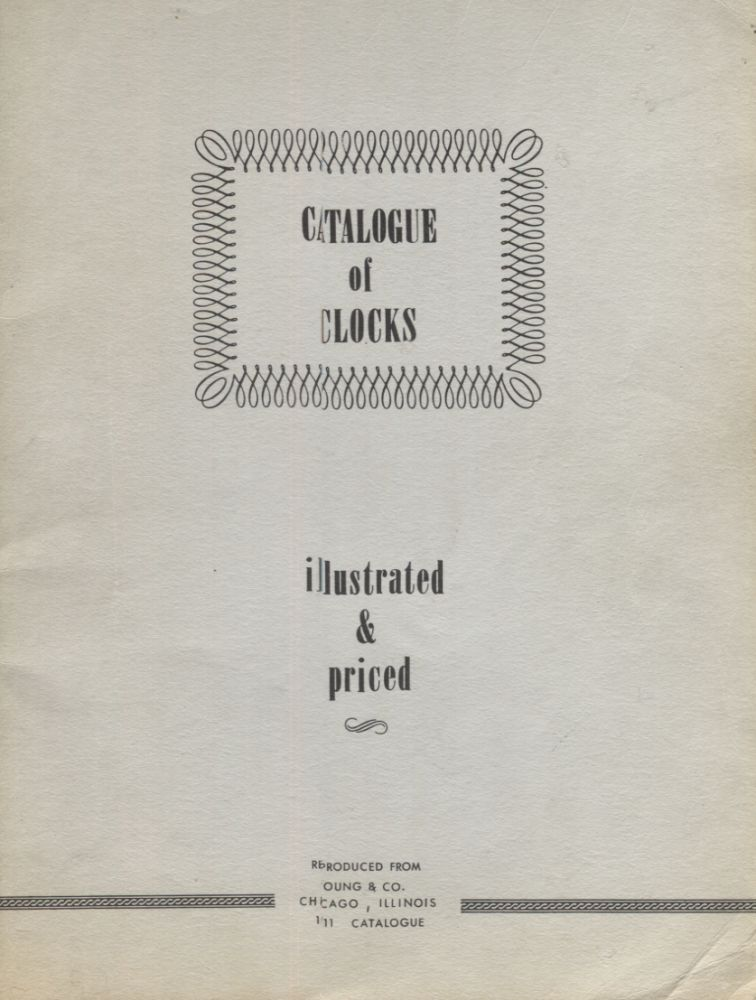 Catalogue of Clocks, Illustrated & Priced (Reproduced from Young & Co., Chicago, Illinois, 1911 Catalogue). Catalog.
