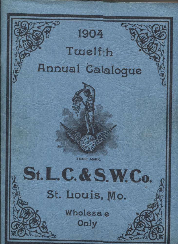 Twelfth Annual Catalogue, St. Louis Clock and Silverware Company, 1904. Catalog.