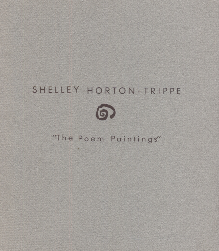 Shelley Horton-Trippe; The Poem Paintings. Art Exhibition Catalog.