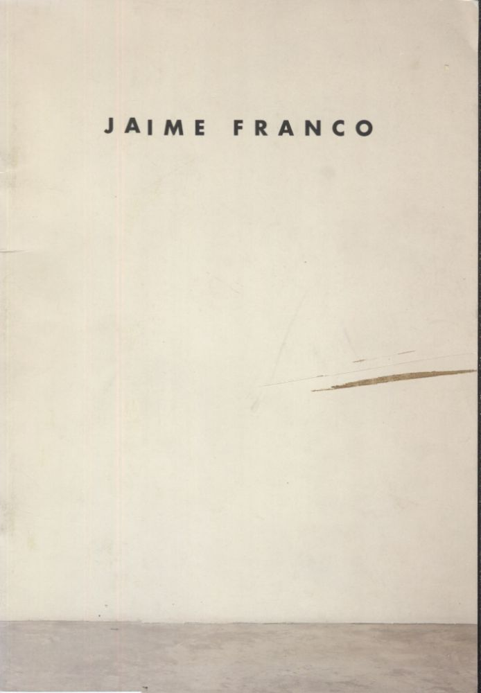 Jaime Franco; New Paintings. Art Exhibition Catalog.