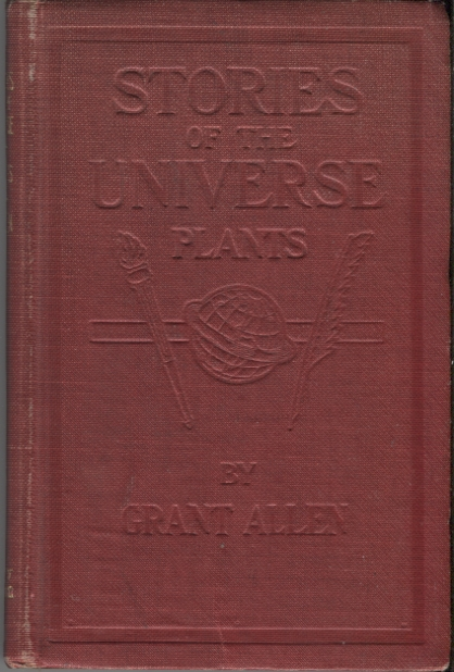 The Plants; Stories of the Universe. Grant Allen.
