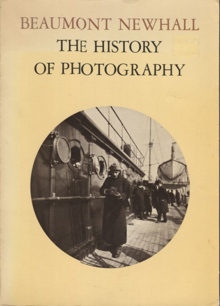 The History of Photography; From 1839 to the Present Day. Revised & Enlarged Edition. Beaumont Newhall.