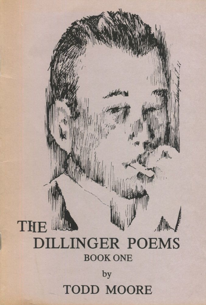 The Dillinger Poems Book One; A Special Issue of Uzanno. Todd Moore.