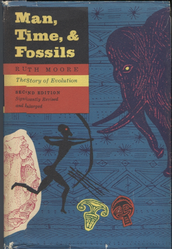 Man, Time, and Fossils; The Story of Evolution. Ruth Moore.