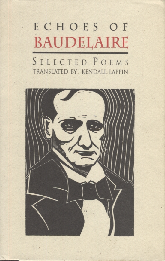 Echoes of Baudelaire; Selected Poems. Charles Baudelaire, Kendall Lappin.