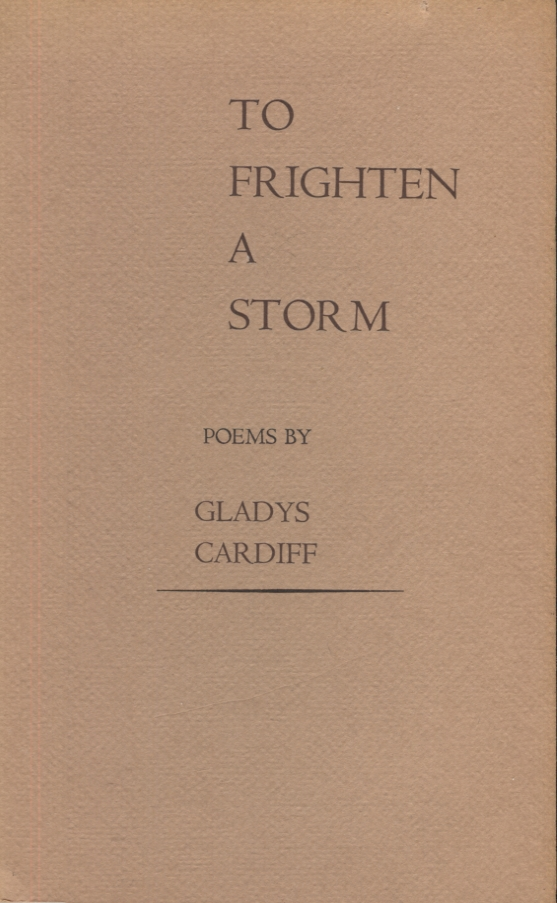 To Frighten A Storm. Gladys Cardiff.