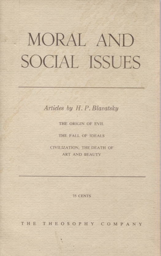 MORAL AND SOCIAL ISSUES; Articles by H.P. Blavatsky. H. P. Blavatsky.