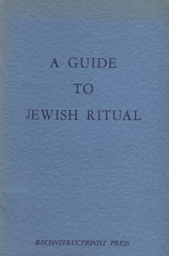 A GUIDE TO JEWISH RITUAL. Ira Eisenstein.