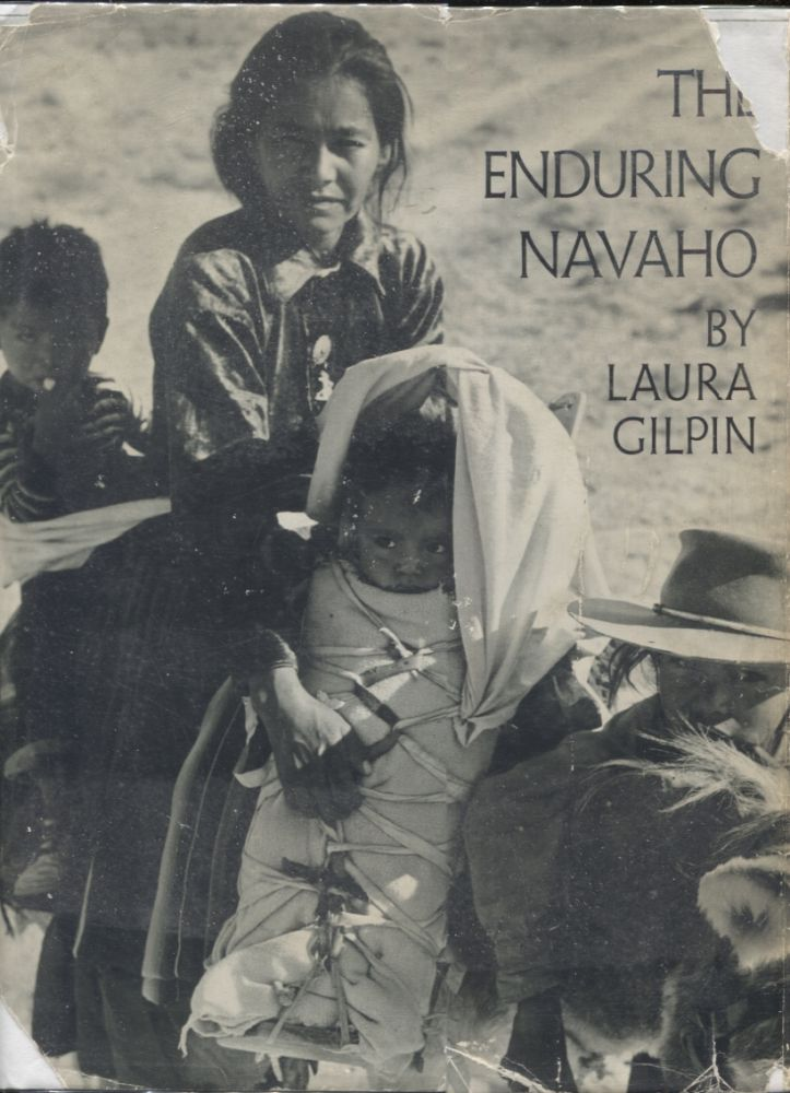 THE ENDURING NAVAHO. Laura Gilpin.