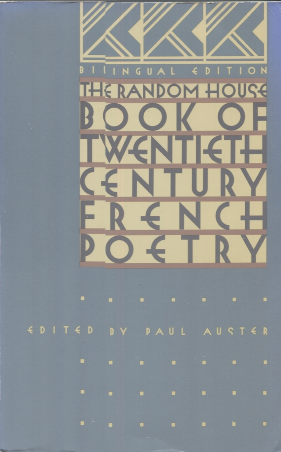 The Random House Book of Twentieth Century French Poetry; Bilingual Edition. Paul Auster.