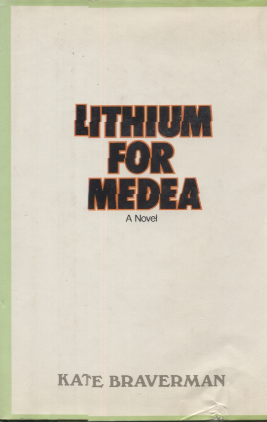 LITHIUM FOR MEDEA. Kate Braverman.