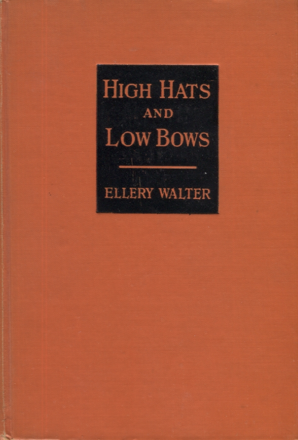HIGH HATS AND LOW BOWS. Ellery Walter.