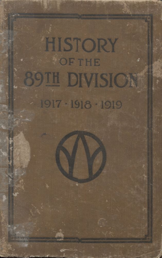 HISTORY OF THE 89TH DIVISION USA; 1917-1918-1919. George H. English.