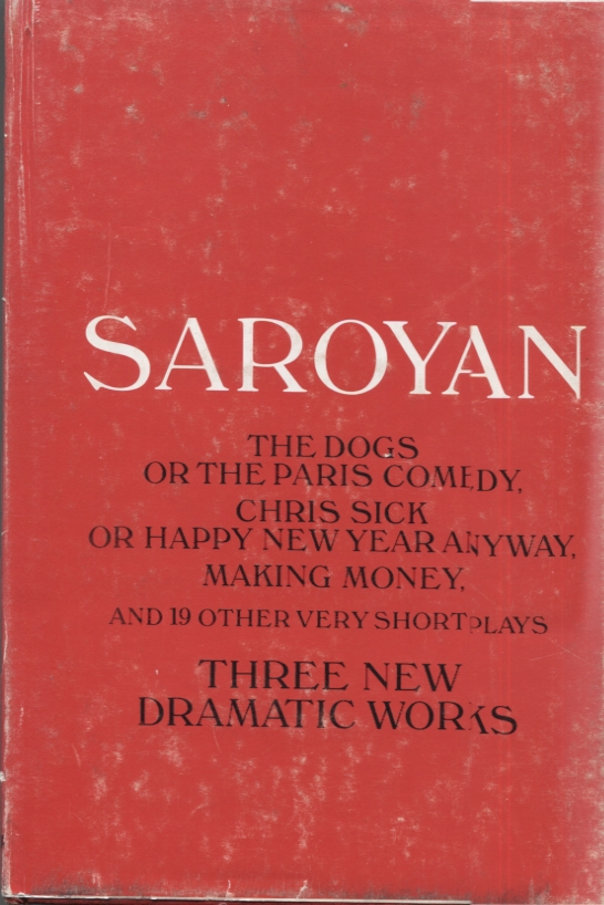THREE NEW DRAMATIC WORKS; and 19 other very short plays. William Saroyan.
