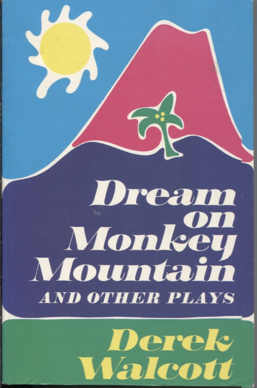 DREAM ON MONKEY MOUTAIN; and Other Plays. Derek Walcott.