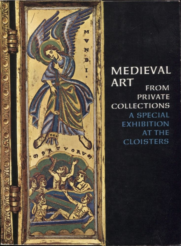 MEDIEVAL ART FROM PRIVATE COLLECTIONS; ASpecial Exhibition at the Cloisters. Carmen Gómez-Moreno.