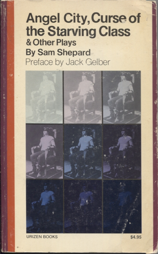 ANGEL CITY, CURSE OF THE STARVING CLASS AND OTHER PLAYS. Sam Shepard.