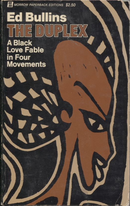 THE DUPLEX; A Black Love Fable in Four Movements. Ed Bullins.
