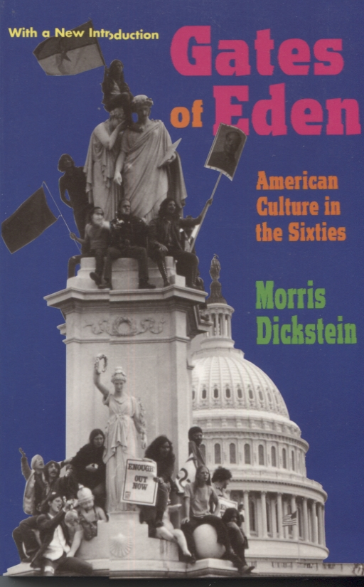 GATES OF EDEN; American Culture in the Sixties. Morris Dickstein.
