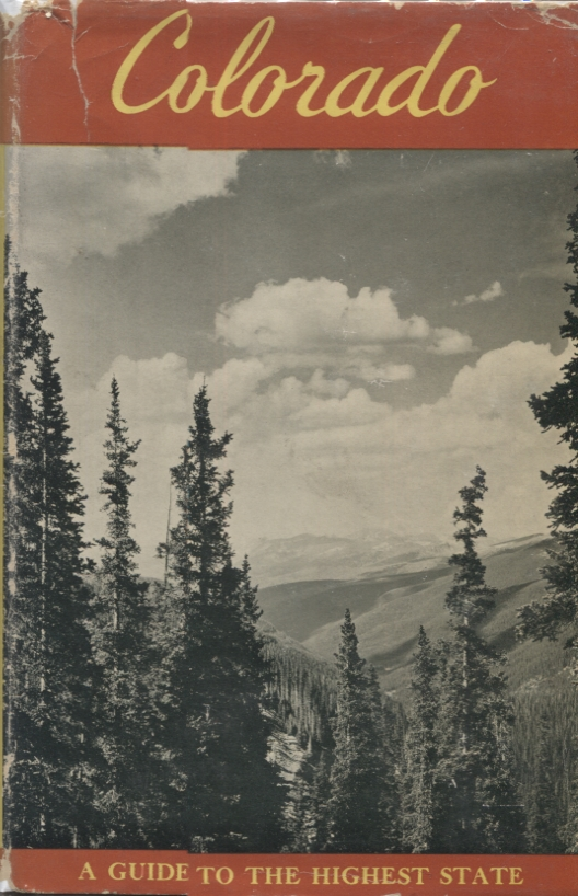 Colorado; A Gude to the Highest State. WPA.