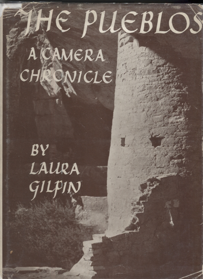Pueblos, The; A Camera Chronicle. Laura Gilpin.