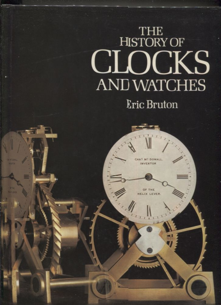 History of Clocks and Watches. Eric Bruton.