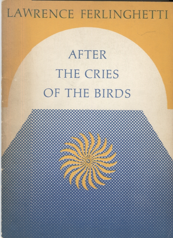 After the Cries of the Birds. Lawrence Ferlinghetti.