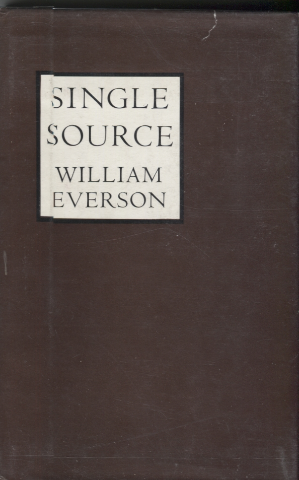 Single Source: The Early Poems of William Everson [1934-1940]. William Everson, Robert Duncan.