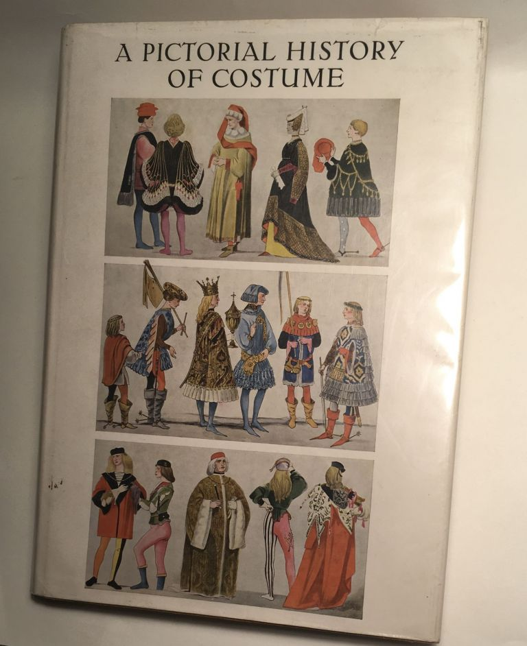 Pictorial History of Costume: A Survey of Costume from All Periods and Peoples from Antiquity to Modern Times. Wolfgang Bruhn, Max Tilke.