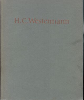 H. C. Westermann: Sculpture and Drawing. Exhibition catalog