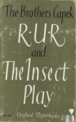 R.U.R. and The Insect Play. Karel, Josef