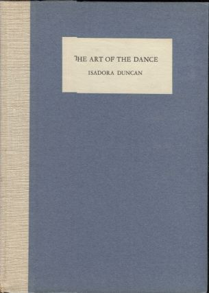 Art of the Dance. Isadora. Edited Duncan, Sheldon Cheney