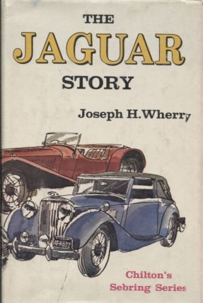 Jaguar Story, The (Chilton's Sebring Series). Joseph H. Wherry