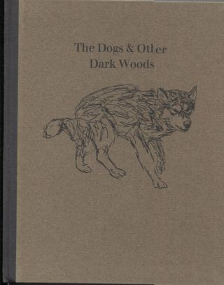 Dogs & Other Dark Woods (Writing 10). James Koller