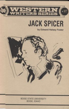 Jack Spicer (Western Writers Series). Edward Halsey Foster