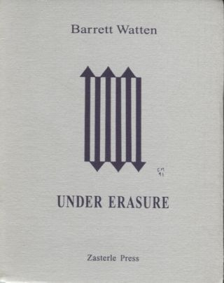Under Erasure. Barrett Watten