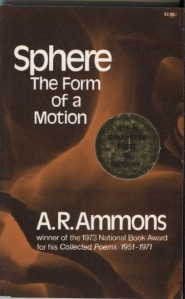 Sphere: The Form of a Motion. A. R. Ammons