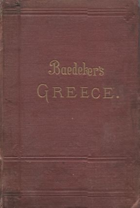 Greece: A Handbook for Travellers. Karl Baedeker