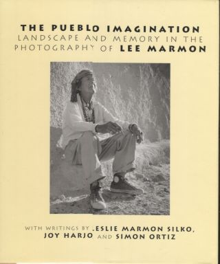 Pueblo Imagination: Landscape and Memory in the Photography of Lee Marmon. Lee . With Marmon, Joy...