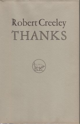 Thanks. Robert Creeley