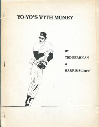 Yo-Yo's With Money. Ted Berrigan, Harris Schiff
