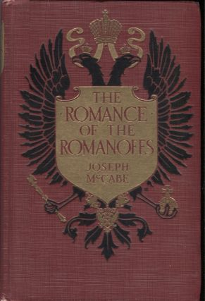 Romance of the Romanoffs. Joseph McCabe