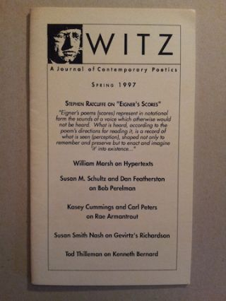 Witz: A Journal of Contemporary Poetics, Spring 1997. ed. Journal. CHristopher Reiner, William...