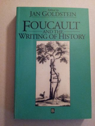 Foucault and the Writing of History. Jan Goldstein