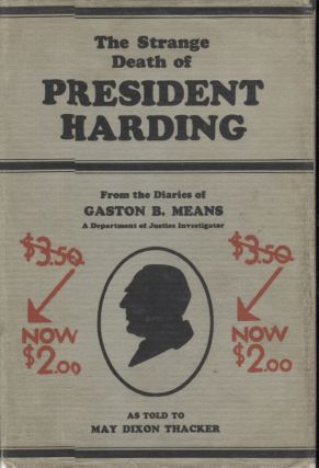 THE STRANGE DEATH OF PRESIDENT HARDING; From the Diaries of Gaston B Means. Gaston B. Means