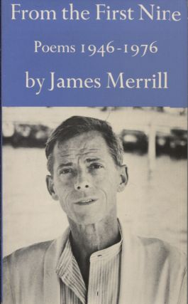 FROM THE FIRST NINE; POEMS 1946-1976. James Merrill