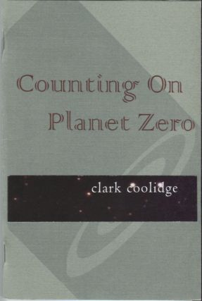 Counting on Planet Zero. Clark Coolidge