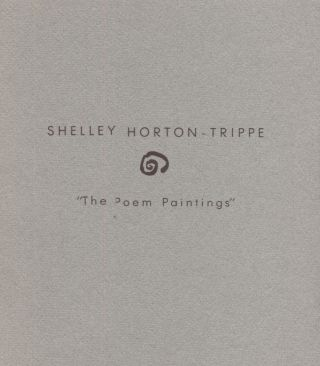 Shelley Horton-Trippe; The Poem Paintings. Art Exhibition Catalog